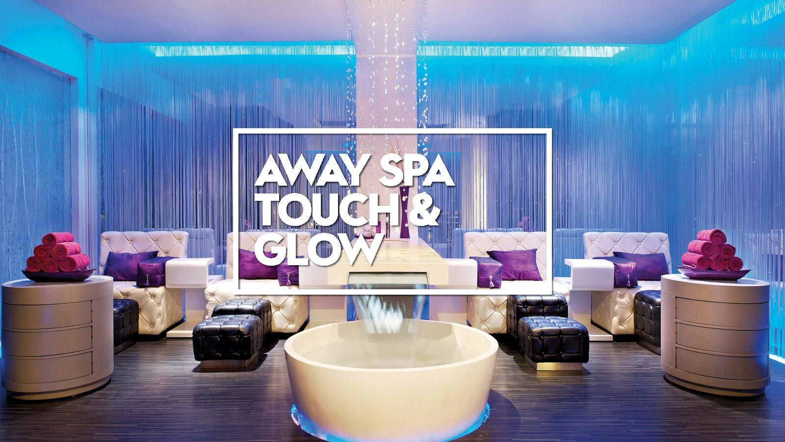 AWAY SPA TOUCHGLOW