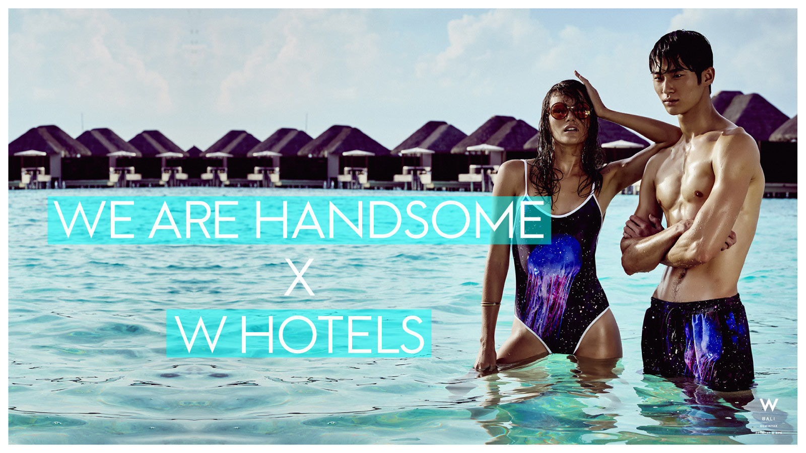 WE ARE HANDSOME X W HOTELS